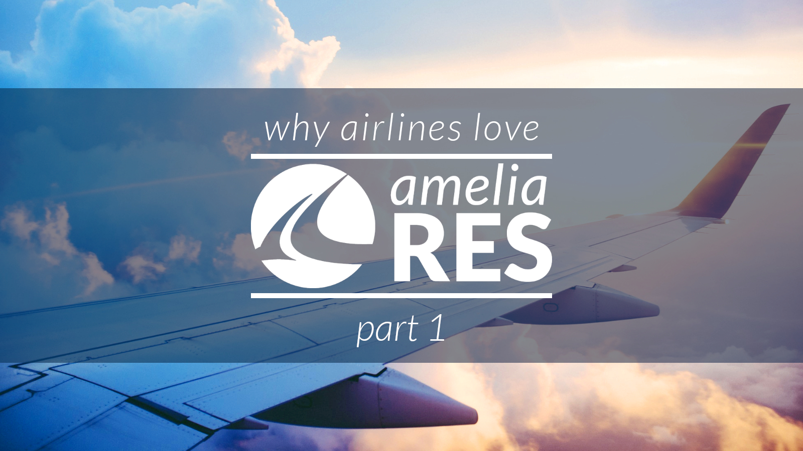 Blog & Social Content - Why Airlines Love ameliaRES (1,600 x 900)