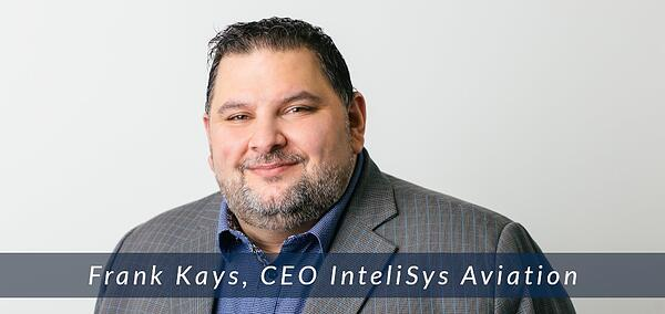 InteliSys Aviation CEO Frank Kays